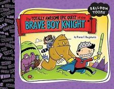 Balloon Toons: The Totally Awesome Epic Quest of the Brave Boy Knight-ExLibrary
