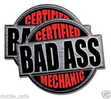 """""""Certified Bad Ass Mechanic"""" 2 PACK of stickers 4"""" tall each funny decals"""