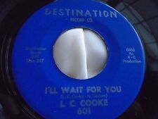 Rare Soul 45 : L.C. Cooke ~ Do You Wanna Dance ~ I'll Wait For You ~ Destination
