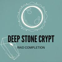DEEP STONE CRYPT RAID COMPLETION - PC/CROSS SAVE