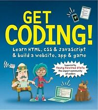 Get Coding! Learn HTML CSS and JavaScript and Build a Website App an... NEW BOOK
