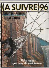 A SUIVRE n° 96 - Janvier 1986. Couverture SCHUITEN - Etat neuf