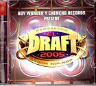 DRAFT 2005 - JOWEL Y RANDY, GUELO STAR, CHEKA, ANGEL DOZE, JOMAR - CD