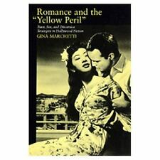 """Romance and the """"Yellow Peril"""": Race, Sex, and Discursive Strategies in Hollywoo"""