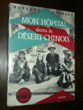 MON HÔPITAL DANS LE DESERT CHINOIS - Barbara Spencer 1955 - Chine China