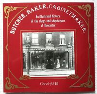 Butcher, Baker, Cabinet Maker: Illustrated History of the Shops and Shopkeepers