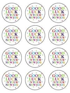 "12 x 2"" Good Luck New Job PRE-CUT PREMIUM RICE PAPER Cupcake Toppers"