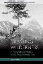 Environment in History International Perspectives: Creating Wilderness : A...