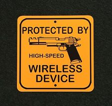 Protected By High Speed Wireless Device Pistol Gun 12 inch by 12 inch metal Sign