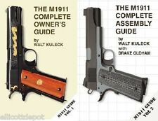 THE M1911 COMPLETE OWNER'S GUIDE & THE .... ASSEMBLY GUIDE, pistol manual A1 US