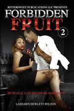 Forbidden Fruit 2 : Betrayal Can Never Be Forgiven by LaShawn Hewlett-Wilson...
