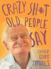 Crazy Sh*t Old People Say by Jeff Heller (English) Paperback Book Free Shipping!