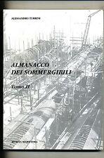 Alessandro Turrini # ALMANACCO DEI SOMMERGIBILI #Tomo II# Rivista Marittima 2003