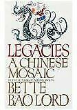 Legacies : A Chinese Mosaic by Bette Bao Lord (1990, Hardcover)