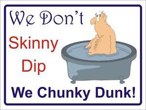 We don't skinny dip we chunky dunk hot tub sign Birthday gift idea 30cm x 20cm