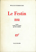 William Burroughs LE FESTIN NU • Gallimard 1964 • 1re Édition 2e tirage • 1/4000