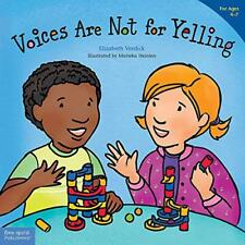 Voices Are Not for Yelling (Best Behavior) by Elizabeth Verdick | Paperback Book