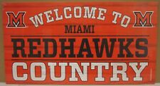 """MIAMI REDHAWKS WELCOME TO REDHAWKS COUNTRY WOOD SIGN 13""""X24'' NEW WINCRAFT"""