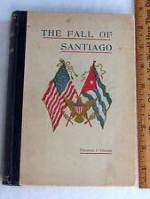 SPECIAL! THE FALL OF SANTIAGO, VIVIAN, ORIGINAL 1898 EDITION, RARE