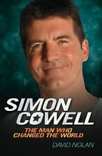 Simon Cowell : The Man Who Changed the World by David Nolan (2010, Paperback)
