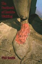 The Footbook of Zombie Walking: How to be More Than a Survivor in an Apocalypse,