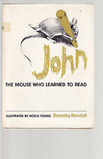BEVERLEY RANDELL & NOELA YOUNG - JOHN THE MOUSE WHO LEARNED TO READ