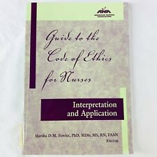 Guide to the Code of Ethics for Nurses Interpretation and Application Fowler