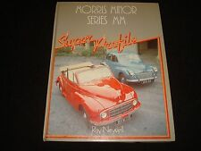 MORRIS MINOR SERIES MM SUPER PROFILE BY RAY NEWELL 1984 1st EDITION HARDBACK