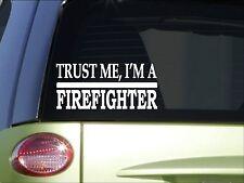 Trust me fireFighter *H535* 8 inch Sticker decal hose axe fire suit engine truck