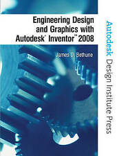 Engineering Design and Graphics with Autodesk Inventor 2008 (Autodesk Design Ins