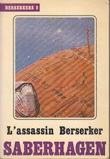C1 SABERHAGEN - L ASSASSIN BERSERKER Temps Futurs 2 EO 1982 MANCHU