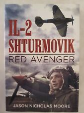 Il-2 Shturmovik : Red Avenger by Jason Nicholas Moore (2015, Hardcover)
