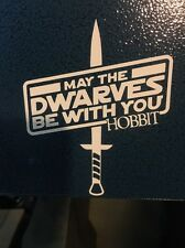 May The Dwarves Be With You Hobbit Star Wars Style Sticker