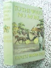ERNEST RAYMOND TO THE WOOD NO MORE 1ST B/C 50S