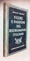Adolfo Omodeo Figure e passioni del Risorgimento italiano Mondadori 2° ed. 1945