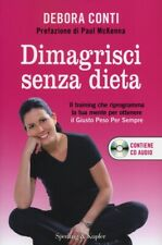 Dimagrisci senza dieta. Con CD Audio