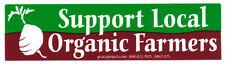 Support Local Organic Farmers - Small Organic Farming Bumper Sticker / Decal