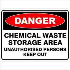 Danger Signs -  CHEMICAL WASTE STORAGE AREA UNAUTHORISED PERSONS KEEP OUT