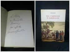Fra Carducci e Garibaldi - dedica e autografo di Spadolini -1981