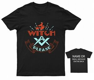Witch Please Wiccan Pagan T-shirt