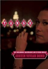Tango : My Childhood, Backwards and in High Heels by Justin Vivian Bond...