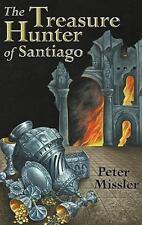 The Treasure Hunter of Santiago by Peter Missler (2010, Hardcover)