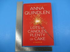 Lots of Candles, Plenty Of Cake Book First Edition HC DJ Anna Quindlen 2012
