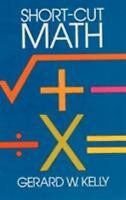 NEW - Short-Cut Math by Kelly, Gerard W.
