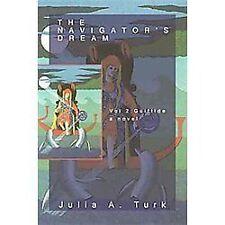 The Navigator's Dream : Gulftide by Julia A. Turk (2012, Paperback)