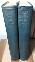 1920 1st Edition THEODORE ROOSEVELT AND HIS TIME By JOSEPH BISHOP Two Volume Set