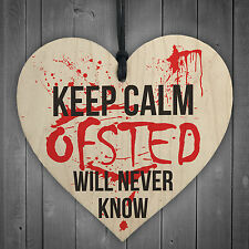 Keep Calm Ofsted Will Never Know Novelty Wooden Heart Plaque Funny Teacher Gift