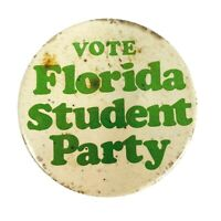 Vintage Pinback Button Pin Vote Florida Student Party Political Politics School
