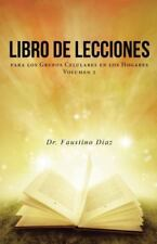 Libro de Lecciones : Para Los Grupos Celulares en Los Hogares Volumen 2 by...