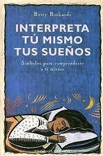 Interpreta Tu Mismo Tus Suenos the Dream Book: Simbolos Para Comprenderte a Ti M